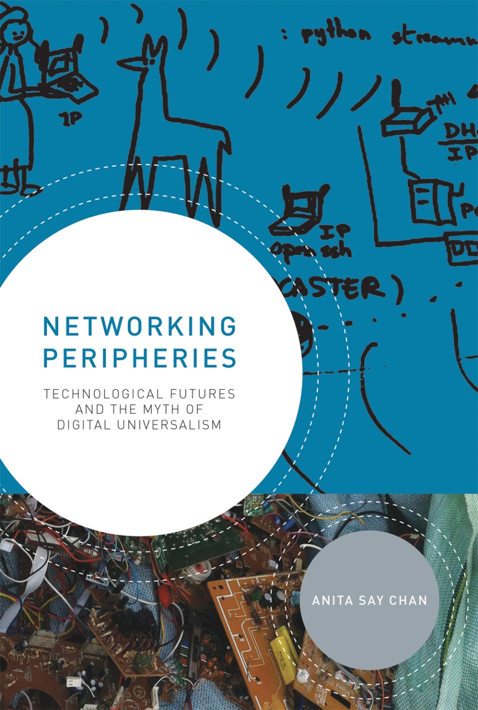 networking-peripheries-technological-futures-and-the-myth-of-digital-universalism